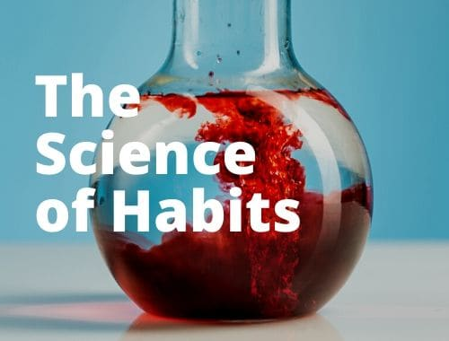 a beaker with the title the science of habits in white
