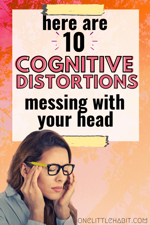 woman rubbing temples under title 10 cognitive distortions messing with your head