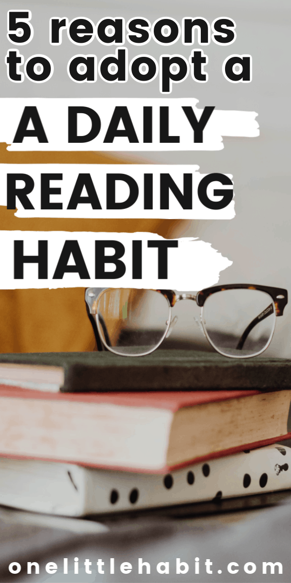 5 Reasons to start a daily reading habit